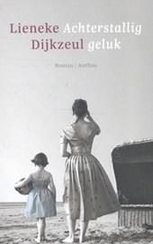 Lieneke Dijkzeul - Achterstallig geluk (POD)