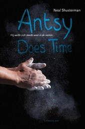 Neal Shusterman - Antsy does time