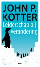 J.P. Kotter ; John P. Kotter - Academic Service economie en bedrijfskunde Leiderschap bij verandering