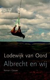 Lodewijk van Oord - Albrecht en wij