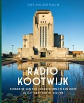 Radio Kootwijk, Biografie van een zendstation en een dorp in het hart van de Veluwe