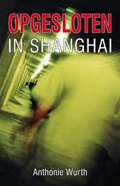 Opgesloten in Shanghai