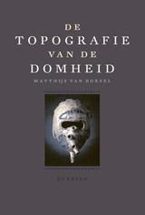 De topografie van de Domheid | Matthijs van Boxsel | 9789021425887