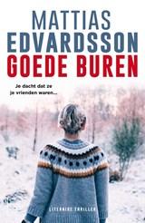 Goede buren | Mattias Edvardsson | 9789024583317