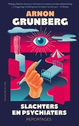 Slachters en psychiaters | Arnon Grunberg | 9789038809342