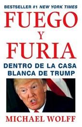 Fuego y Furia/ Fire and Fury