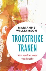 Troostrijke tranen | Marianne Williamson |