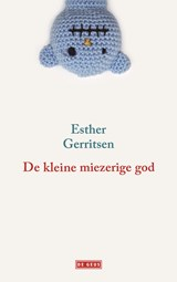Kleine miezerige god | Esther Gerritsen | 9789044527452