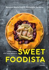 Sweet Foodista | Margaux Maeterlinck ; Christophe Declercq | 9789401446617