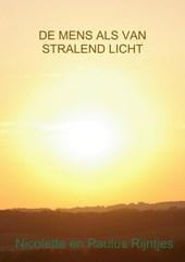 De mens als van stralend licht