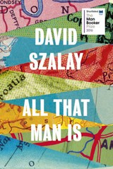 All that man is | David Szalay | 9780224099769