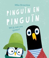 Pinguïn en Pinguïn | Mike Brownlow |