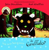 Wie is er bang voor de Gruffalo? Handpopboek | Julia Donaldson | 9789047708230