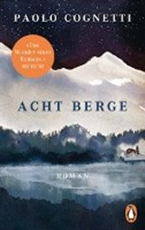 Acht Berge | Paolo Cognetti |
