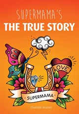 Supermama's - The true story | Charlotte Beumer |
