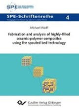 Fabrication and analysis of highly-filled ceramic-polymer composites using the spouted bed technology | Michael Wolff |