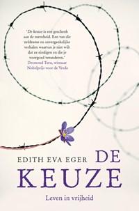 De keuze   Edith Eva Eger  