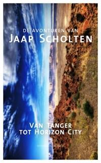 Van Tanger tot Horizon City | Jaap Scholten |