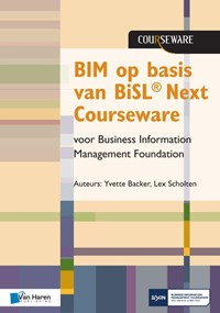 BIM op basis van BiSL® Next Courseware voor Business Information Management Foundation | Yvette Backer ; Lex Scholten |