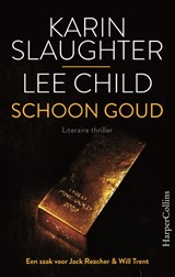 Schoon goud | Karin Slaughter ; Lee Child |