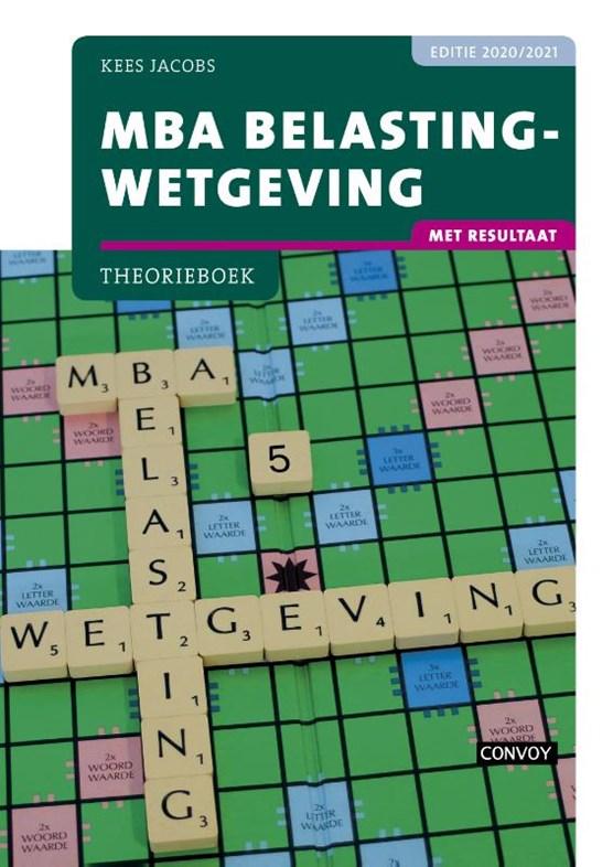 MBA Belastingwetgeving met resultaat 2020-2021 Theorieboek