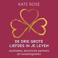 De drie grote liefdes in je leven | Kate Rose |