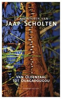 Van Oldenzaal tot Ouaguadougou   Jaap Scholten  