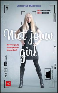 Niet jouw girl | Annette Mierswa |