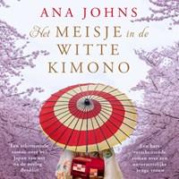 Het meisje in de witte kimono | Ana Johns |