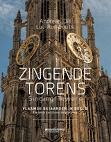 Zingende torens - Singing towers | Andreas Dill ; Luc Rombouts |