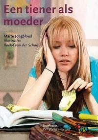 Een tiener als moeder | Marte Jongbloed |
