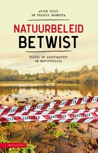 Natuurbeleid betwist | Arjen Buijs ; Froukje Boonstra |