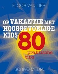 Op vakantie met hooggevoelige kids | Floor van Lier |