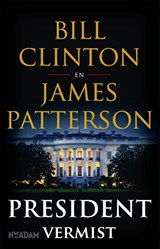 President vermist | Bill Clinton ; James Patterson | 9789046824092