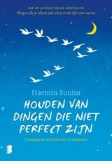 Houden van dingen die niet perfect zijn | Haemin Sunim | 9789022583722