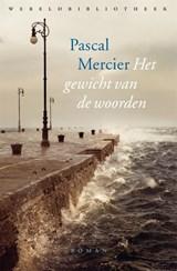 Het gewicht van de woorden   Pascal Mercier   9789028450141