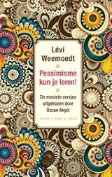 Pessimisme kun je leren!   Levi Weemoedt   9789038806310