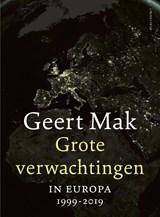 Grote verwachtingen   Geert Mak   9789045039770