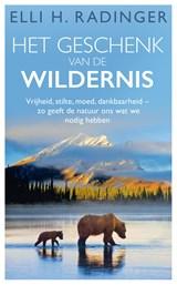 Het geschenk van de wildernis | Elli H. Radinger | 9789400513853