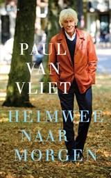 Heimwee naar morgen | Paul van Vliet | 9789463821599