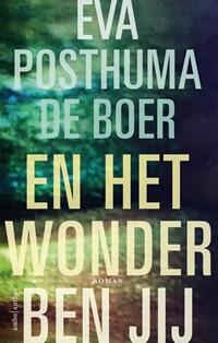 En het wonder ben jij | Eva Posthuma de Boer |