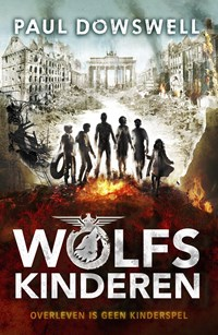 Wolfskinderen | Paul Dowswell |