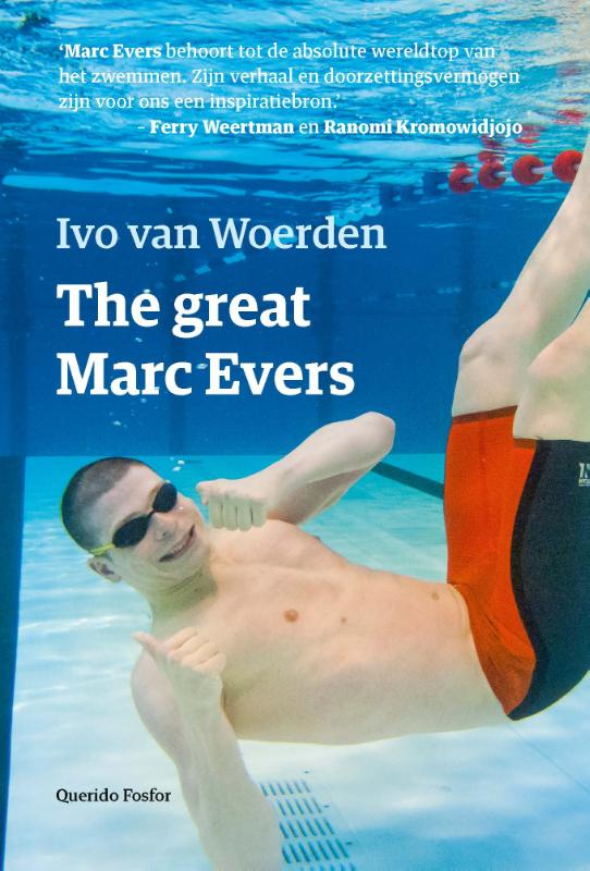 The great Marc Evers | Ivo van Woerden | 9789021408491