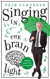 Singing in the brain light | Erik Scherder | 9789025309053