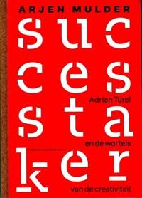 De successtaker | Arjen Mulder |