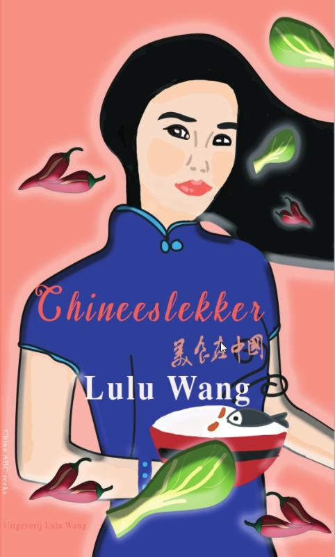 Chineeslekker China ABC, Cuisine | Lulu Wang | 9789082426311