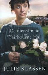 De dienstmeid van Fairbourne Hall | Julie Klassen |