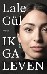 Ik ga leven - gesigneerde editie | Gül, Lale | 2000000006949