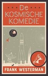 De Kosmische Komedie - gesigneerde editie   Frank Westerman   2000000007113