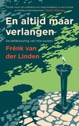 En altijd maar verlangen - gesigneerde editie   van der Linden, Frénk   2000000007175